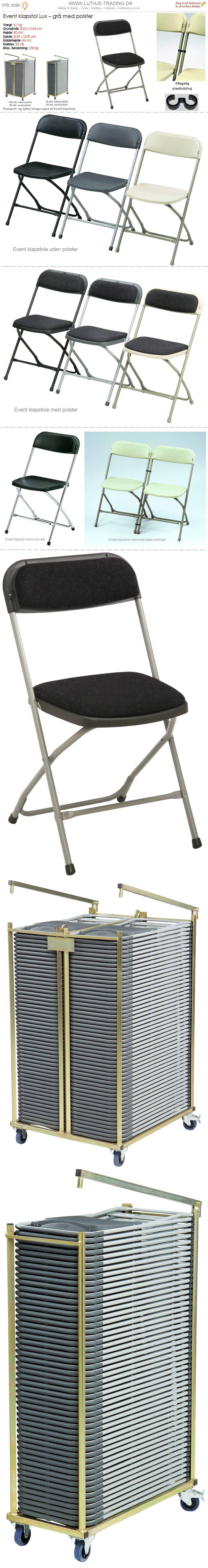 Klapstol Event grå plast og stel. Polster på sæde og ryg. Der findes en transport- og opbevaringsvogn til denne klapstol. Vi giver gerne et godt tilbud på denne klapstol.
